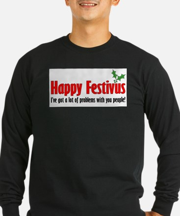 happy FESTIVUS™ lot of problems Long Sleeve T-Shir