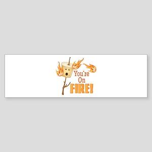 Youre On Fire Bumper Sticker