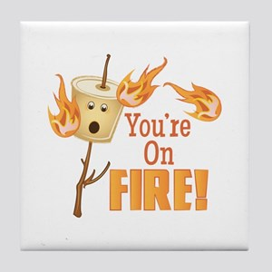 Youre On Fire Tile Coaster