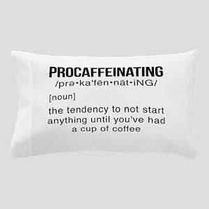 PROCAFFEINATING Pillow Case