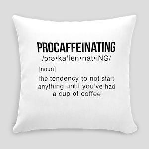 PROCAFFEINATING Everyday Pillow
