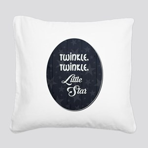 TWINKLE, TWINKLE... Square Canvas Pillow