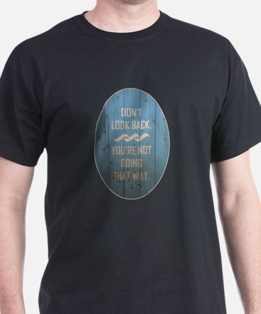 DON'T LOOK BACK. T-Shirt