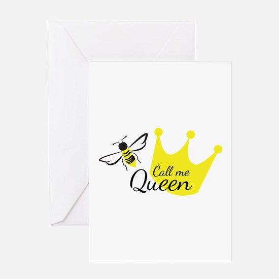 Call Me Queen Bee Greeting Cards