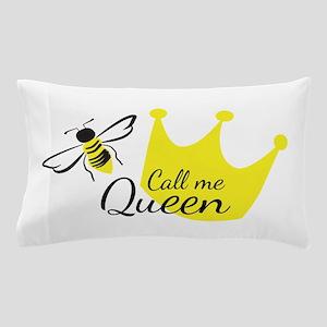 Call Me Queen Bee Pillow Case
