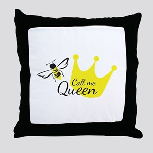 Call Me Queen Bee Throw Pillow