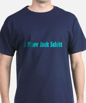 I Know Jack Schitt T-Shirt