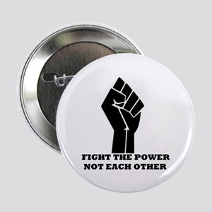Fight the Power Not Each Other Button