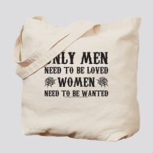 SOA Only Men Need To Be Loved Tote Bag