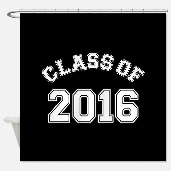 Class Of 2016 Shower Curtain