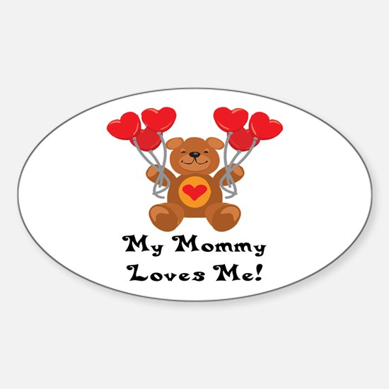 My Mommy Loves Me! Oval Decal