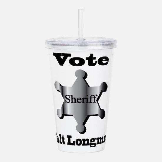 Vote Sheriff Walt Long Acrylic Double-wall Tumbler