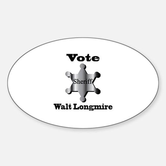 Vote Sheriff Walt Longmire. Decal