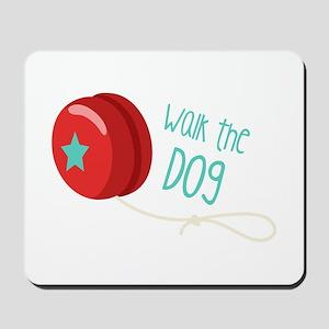 Walk The Dog Mousepad