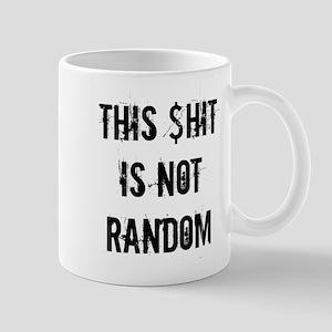 This $hit is not random Mugs