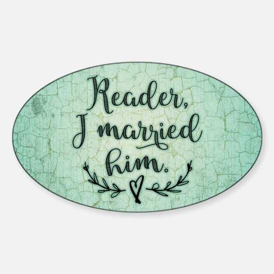 Reader I Married Him Decal