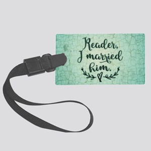 Reader I Married Him Luggage Tag