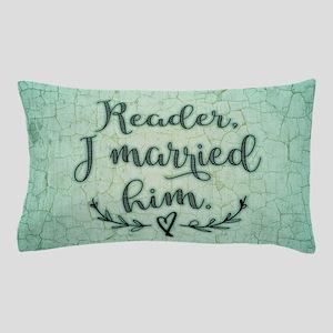 Reader I Married Him Pillow Case