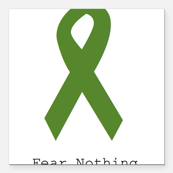 """Green: Fear Nothing Square Car Magnet 3"""" x 3"""""""