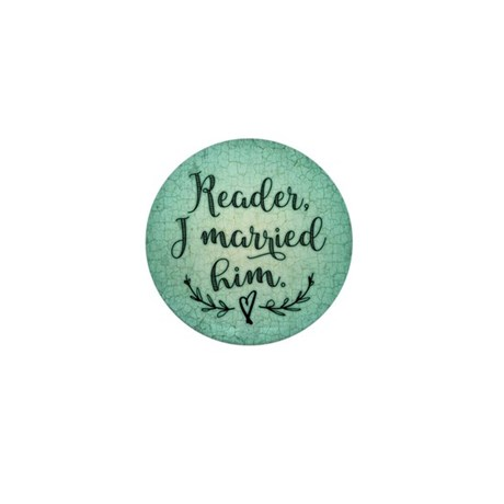 Reader I Married Him Mini Button