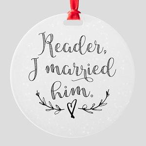 Reader I Married Him Ornament