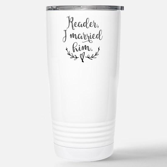 Reader I Married Him Travel Mug