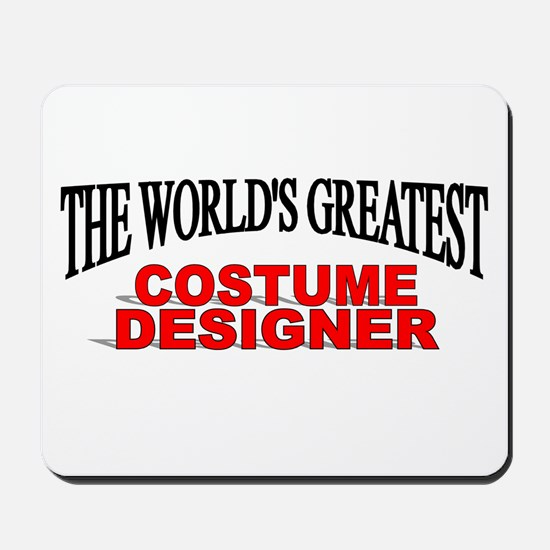 """The World's Greatest Costume Designer"" Mousepad"