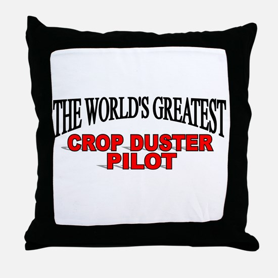 """""""The World's Greatest Crop Duster Pilot"""" Throw Pil"""