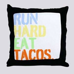 Run Hard Eat Tacos. Throw Pillow