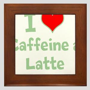 Funny Coffee Shirt I Love Caffeine a Latte Framed