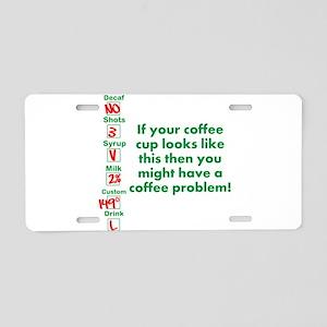 Coffee Problem Funny Starbucks cup Aluminum Licens