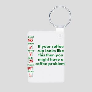 Coffee Problem Funny Starbucks cup Aluminum Photo