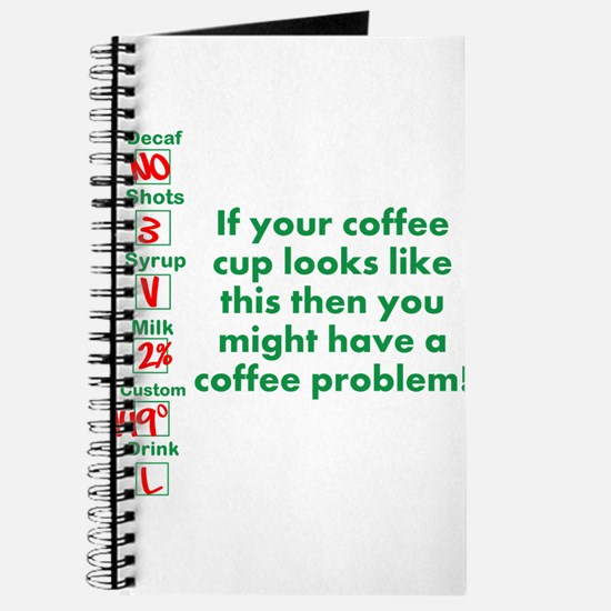 Coffee Problem Funny Starbucks cup Journal
