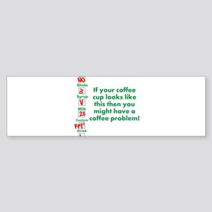 Coffee Problem Funny Starbucks cup Sticker (Bumper