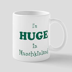 Im Huge in Munchkinland 11 oz Ceramic Mug