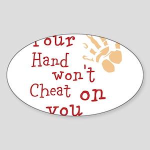 Hand wont cheat Sticker (Oval)