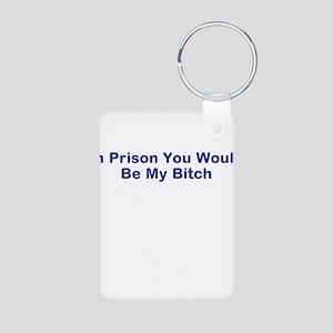 In prison I own you funny saying Aluminum Photo Ke