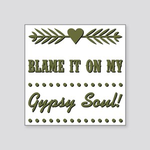 "BLAME IT ON... Square Sticker 3"" x 3"""