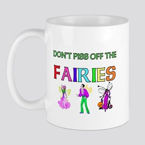 Don't Piss Off the Faeries Mug