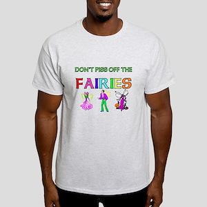 Don't Piss Off the Faeries Light T-Shirt