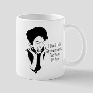 Schizo I'm OK Now Mug