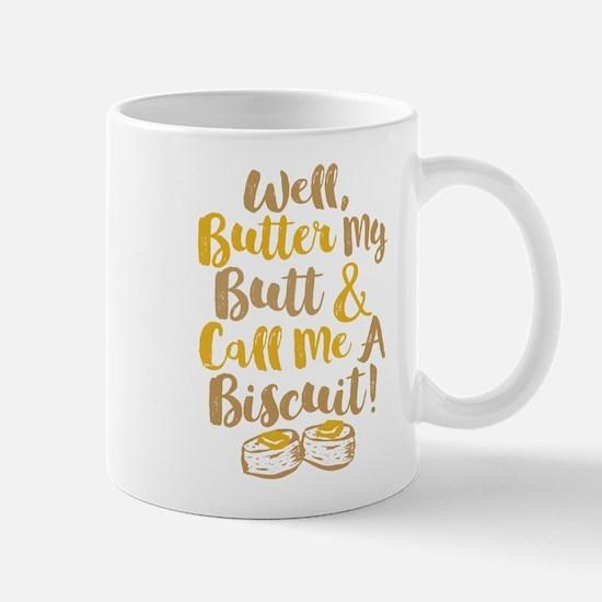 Butter My Butt Call Me Biscuit T-shirt Mugs