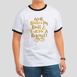 Butter My Butt Call Me Biscuit T-shirt T-Shirt