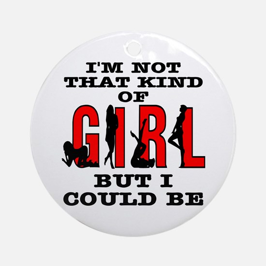 Not That Kind Of Girl Ornament (Round)