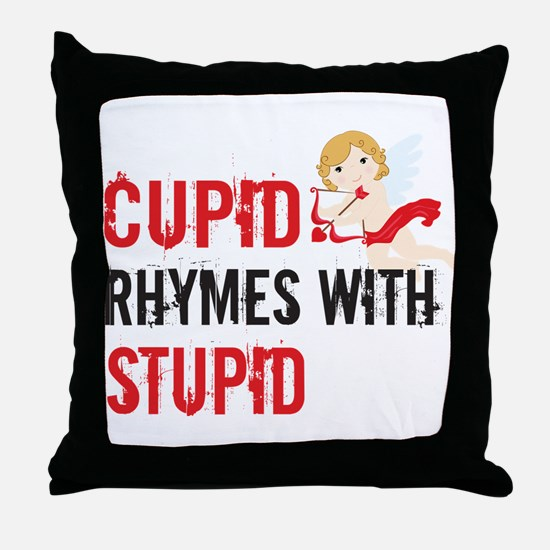 Cupid Rhymes With Stupid Throw Pillow