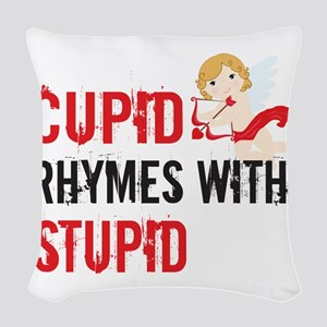 Cupid Rhymes With Stupid Woven Throw Pillow