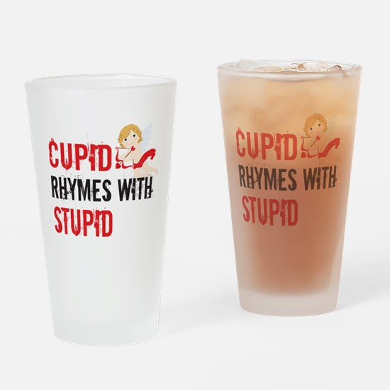 Cupid Rhymes With Stupid Drinking Glass