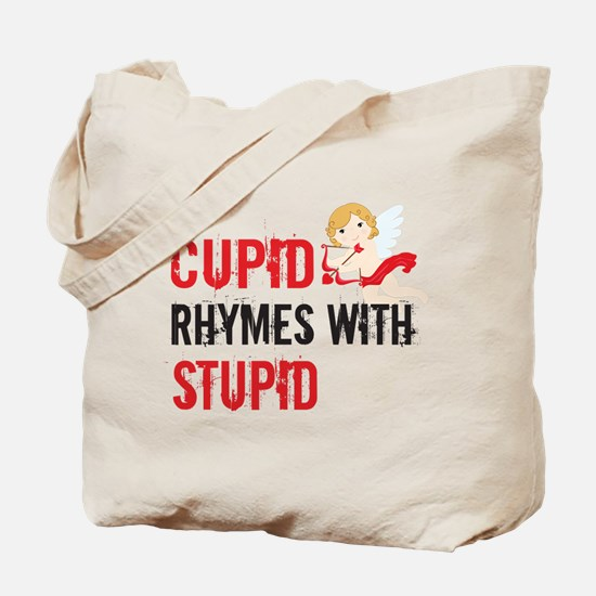 Cupid Rhymes With Stupid Tote Bag