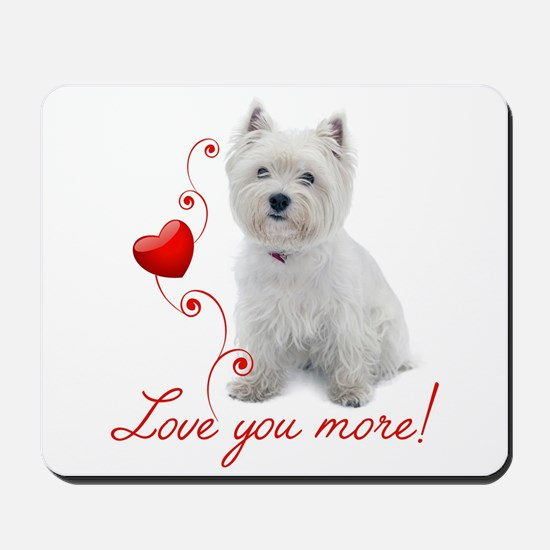 Love You More! Westie Mousepad