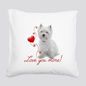 Love You More! Westie Square Canvas Pillow